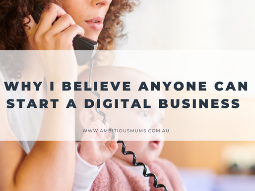 Why I believe Anyone can start a Digital Business