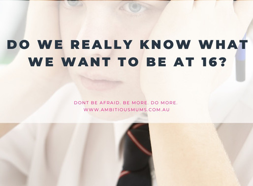 Do you really know what you want to be at 16?