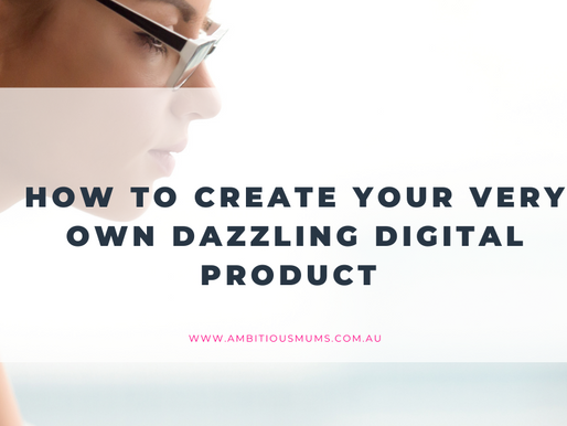 How to Create Your Own Dazzling Digital Product