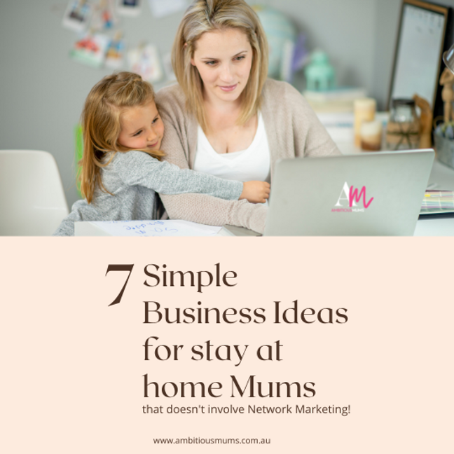 7 Simple Business Ideas for stay at home