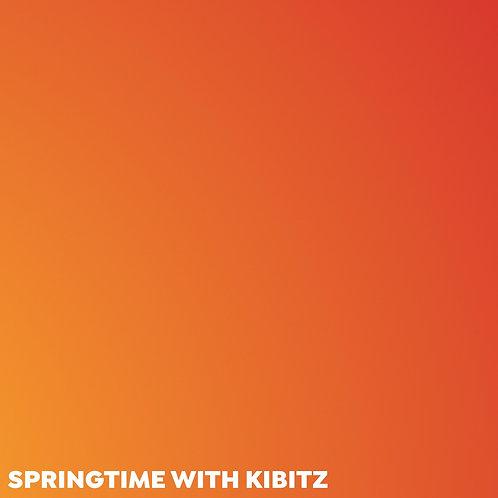 Springtime With Kibitz