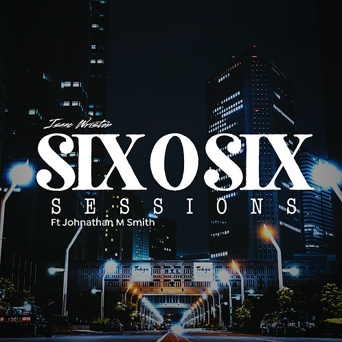 Six O Six Sessions ft Johnathan M Smith