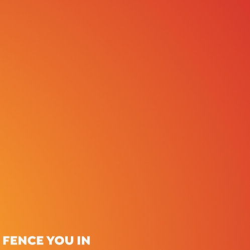 Fence You In