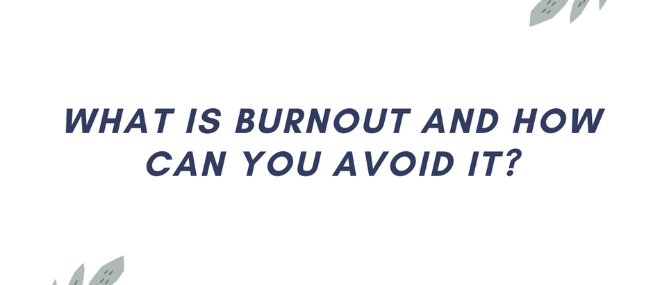 What is burnout and how can you avoid it?