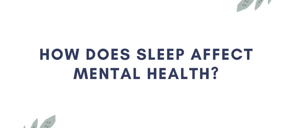 How Does Sleep Affect Mental Health?