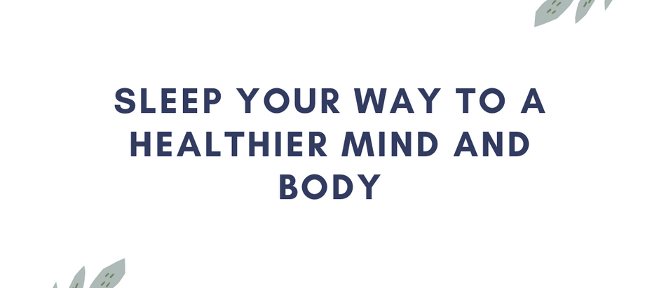 Sleep Your Way to a Healthier Mind and Body