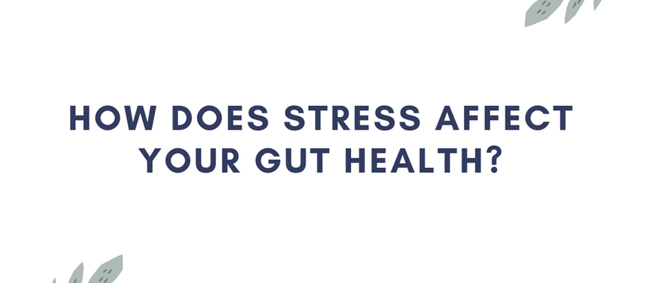 How Does Stress Affect Your Gut Health?