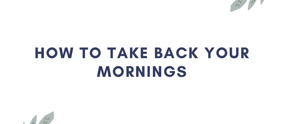 How to Take Back Your Mornings