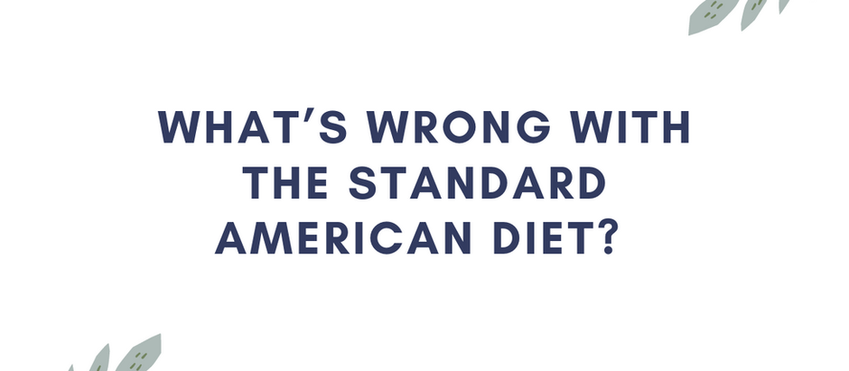 What's Wrong with the Standard American Diet?
