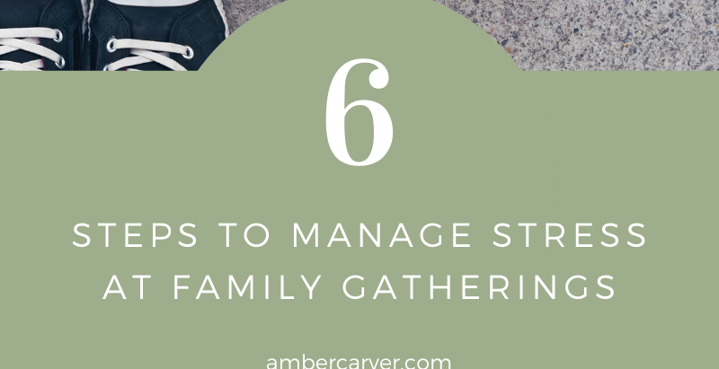 6 Tips for Managing Stress at Family Gatherings