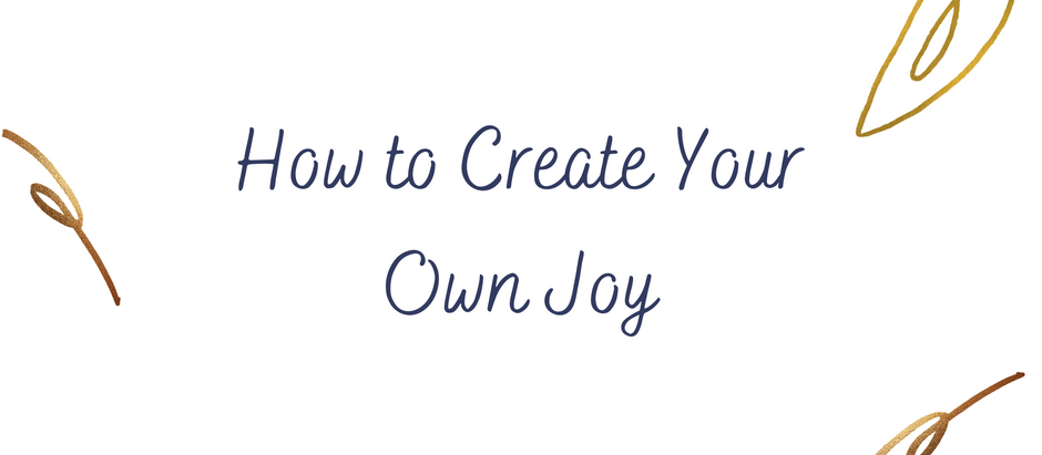 The Secret to Creating Your Own Joy This Season