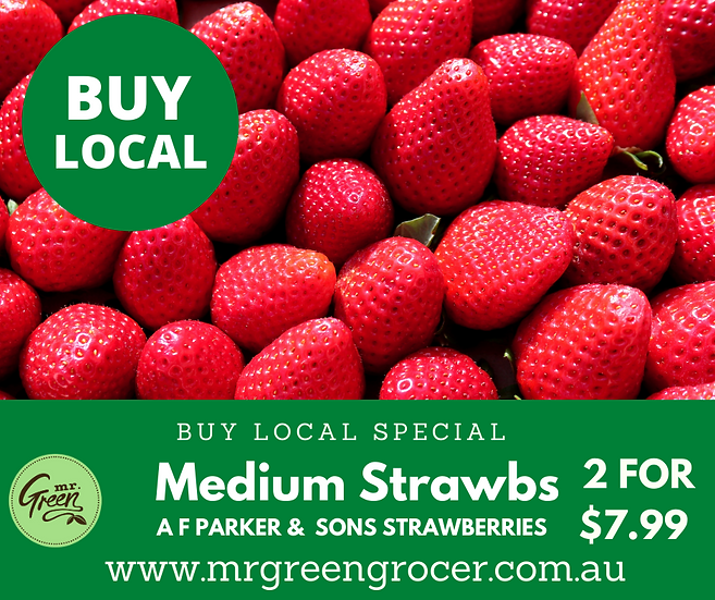 BUY LOCAL SPECIAL MEDIUM strawberries 2 FOR $7.99