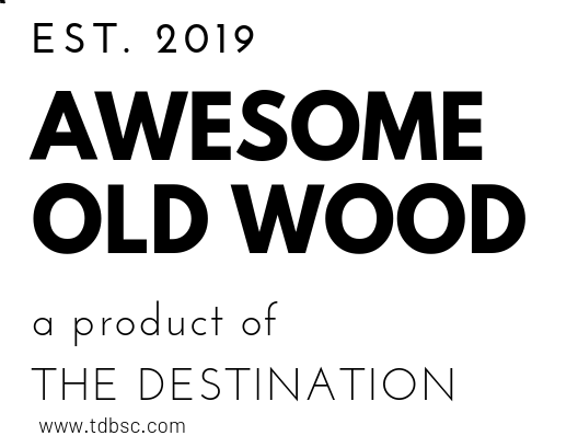 Introducing:  Awesome Old Wood