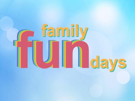Family Fun Day(s)