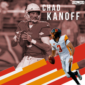 Real Talk Season 2 Episode #10 Chad Kanoff! XFL/NFL Quarterback