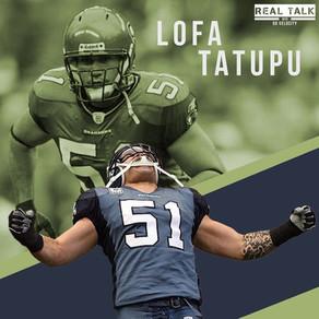 Real Talk Season 2 with QBV #9 Lofa Tatupu! Former Seahawks Linebacker!
