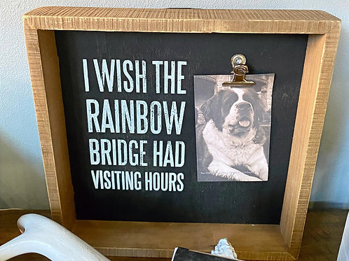 Box Frame - I Wish The Rainbow Bridge Had Visiting Hours