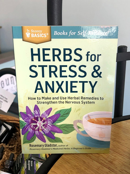 Herbs For Stress & Anxiety - Rosemary Gladstar