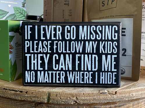 Box Sign - If I Ever Go Missing