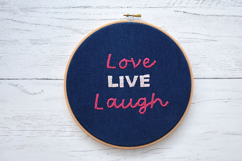 Love Live Laugh Embroidered Hoop