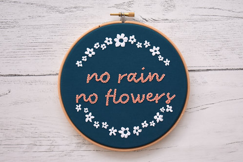 No Rain No Flowers Embroidered Hoop