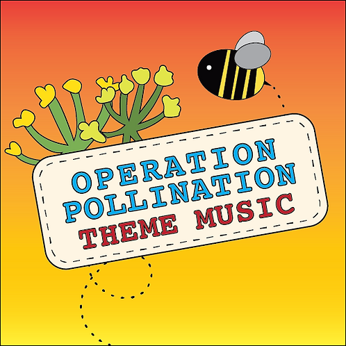 Operation Pollination Theme Song