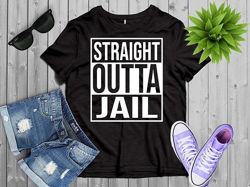 STRAIGHT OUTTA JAIL - BAIL BONDS T-SHIRT