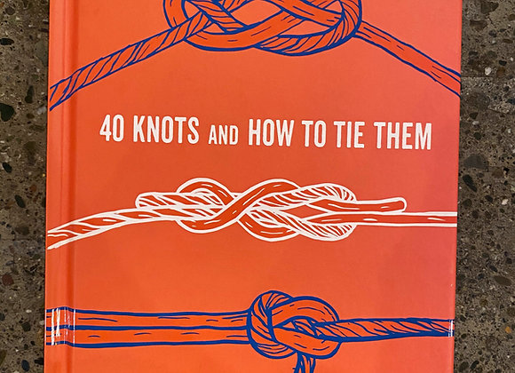 40 Knots and How To Tie Them