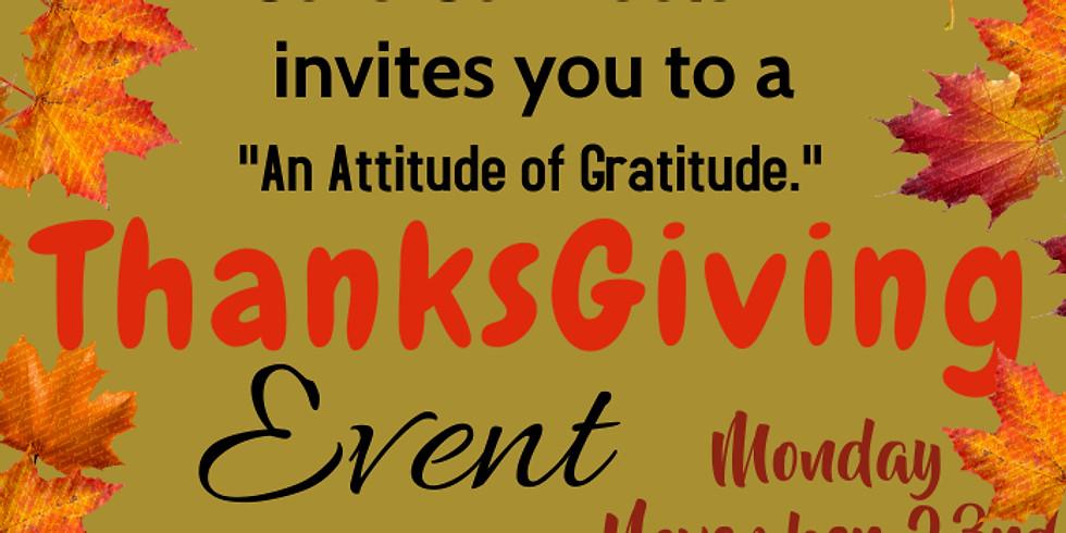 """'An Attitude of Gratitude. A Thanksgiving Event."""""""