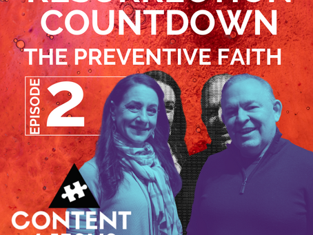 Resurrection Countdown Episode 2: THE PREVENTIVE TYPE FAITH