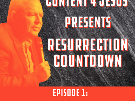 Resurrection Countdown Episode One: THE CASTING OUT TYPE FAITH
