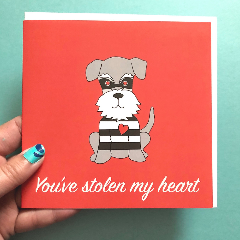 Love Thief Schnauzer card that says you've stolen my heart