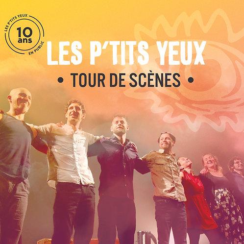 """Les P'tits Yeux """"Tour de Scènes"""""""