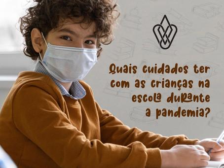 Quais cuidados adotar com as crianças na escola durante a pandemia?