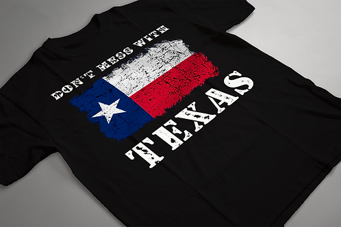 Don't Mess With Texas Shirt