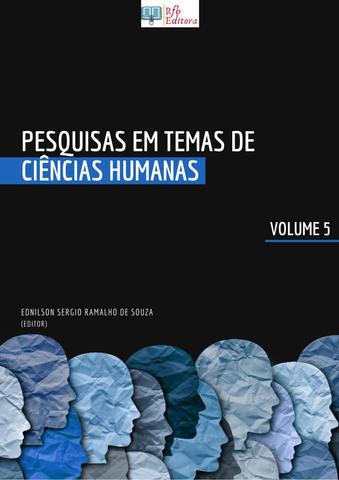 PESQUISAS EM TEMAS DE CIÊNCIAS HUMANAS - VOLUME 5