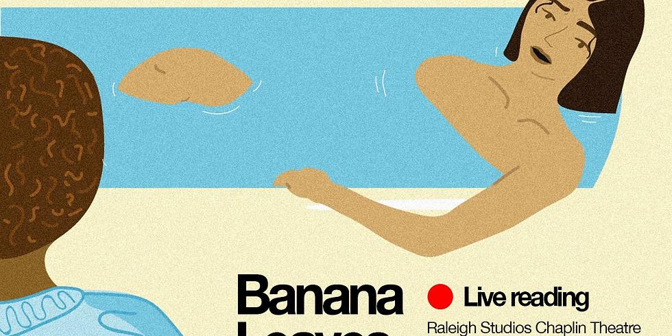 "The Live Reading of ""Banana Leaves Dance"""
