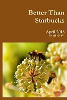 Better Than Starbucks April 2018 Print Edition