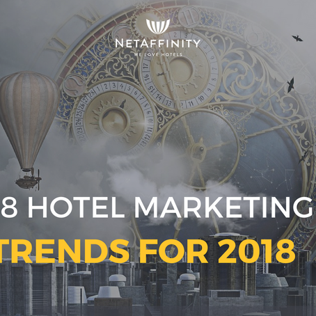 18 hotel marketing trends for 2018