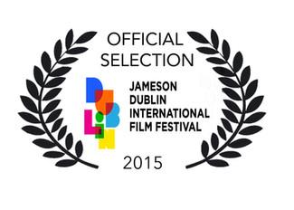Official Selection into Jameson Dublin International Film Festival 2015.