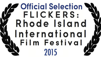 Official Selection of the FLICKERS: Rhode Island International Film Festival 2015