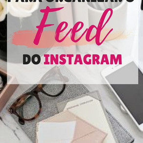 Passo a passo para organizar o feed do Instagram