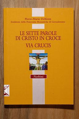 Le Sette Parole di Cristo in Croce (Pierre-Marie Delfieux)