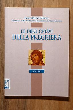 Le Dieci Chiavi della Preghiera (Pierre-Marie Delfieux)