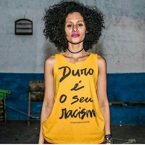 Duro é o seu racismo (Hard is your racism) Sleeveless Tee