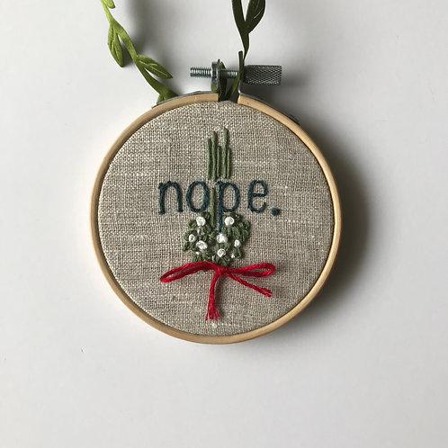 Nope (Mistletoe)Holiday Ornament