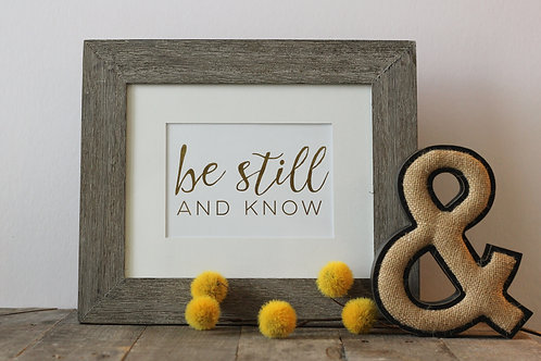 'Be Still' | Matted Foil Print