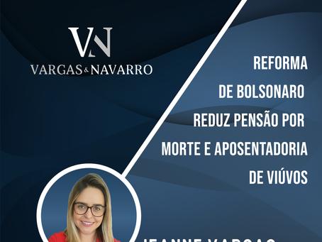Reforma de Bolsonaro reduz pensão por morte e aposentadoria de viúvos