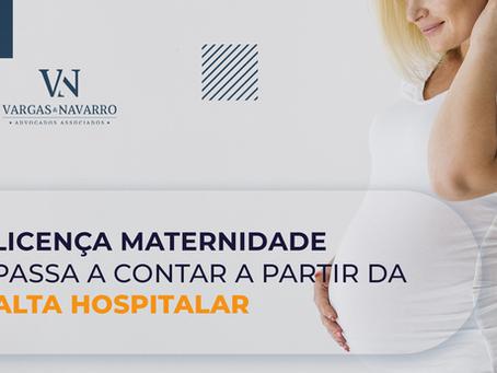 Licença maternidade passa a contar a partir da alta hospitalar