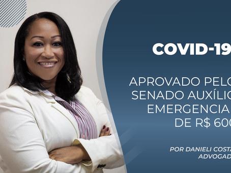 Covid-19: Aprovado pelo Senado auxílio emergencial de R$ 600